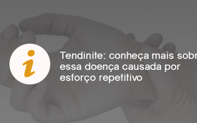 Tendinite: conheça mais sobre essa doença causada por esforço repetitivo